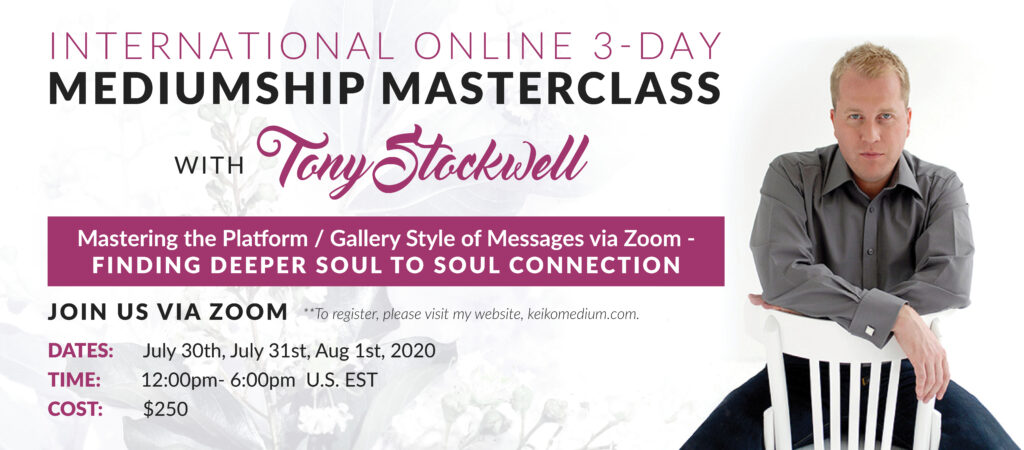 Mediumship Master Class with Tony Stockwell @ VIA ZOOM | Farmington | Connecticut | United States
